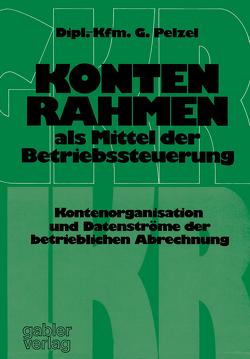 Kontenrahmen als Mittel der Betriebssteuerung von Pelzel,  Gerhard