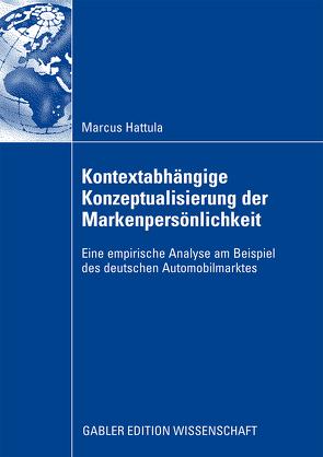 Kontextabhängige Konzeptualisierung der Markenpersönlichkeit von Bauer,  Prof. Dr. Hans H., Hattula,  Markus