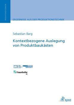 Kontextbezogene Auslegung von Produktbaukästen von Barg,  Sebastian Julian