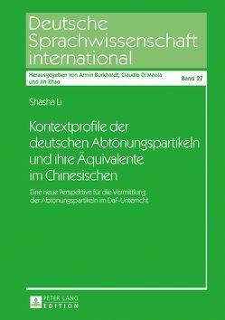 Kontextprofile der deutschen Abtönungspartikeln und ihre Äquivalente im Chinesischen von Li,  Shasha