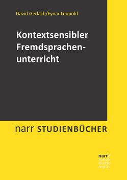 Kontextsensibler Fremdsprachenunterricht von Leupold,  Eynar
