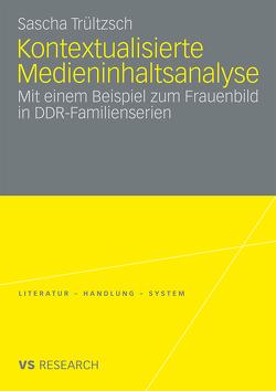 Kontextualisierte Medieninhaltsanalyse von Trültzsch,  Sascha