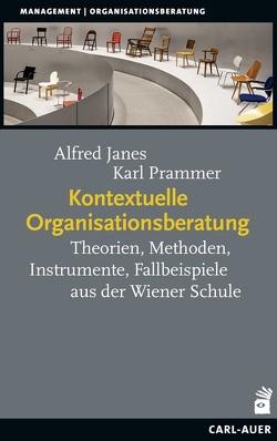 Kontextuelle Organisationsberatung von Janes,  Alfred, Prammer,  Karl