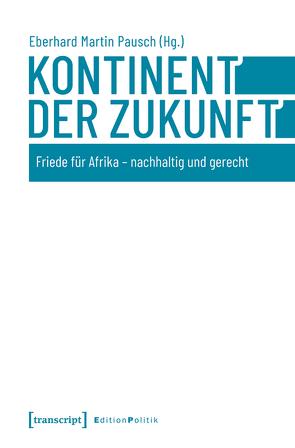 Kontinent der Zukunft von Pausch,  Eberhard Martin