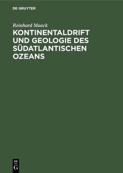 Kontinentaldrift und Geologie des südatlantischen Ozeans von Maack,  Reinhard