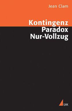 Kontingenz, Paradox, Nur-Vollzug von Clam,  Jean