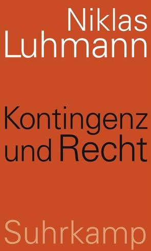 Kontingenz und Recht von Luhmann,  Niklas, Schmidt,  Johannes