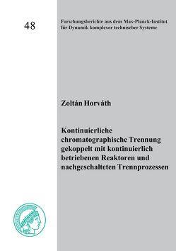 Kontinuierliche chromatographische Trennung gekoppelt mit kontinuierlich betriebenen Reaktoren und nachgeschalteten Trennprozessen von Horváth,  Zoltán