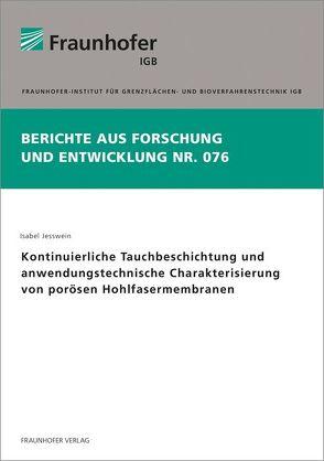 Kontinuierliche Tauchbeschichtung und anwendungstechnische Charakterisierung von porösen Hohlfasermembranen. von Jesswein,  Isabel