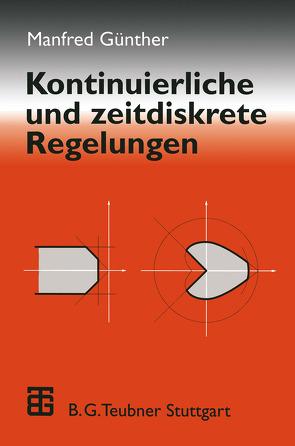 Kontinuierliche und zeitdiskrete Regelungen von Günther,  Manfred