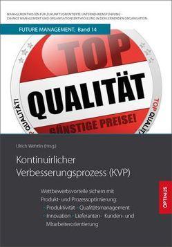 Kontinuierlicher Verbesserungsprozess KVP von Prof. Dr. Dr. h.c. Wehrlin,  Ulrich