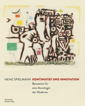 Kontinuität und Innovation von Spielmann,  Heinz