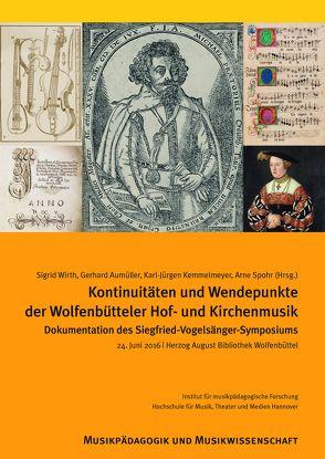 Kontinuitäten und Wendepunkte der Wolfenbütteler Hof- und Kirchenmusik von Aumüller,  Gerhard, Kemmelmeyer,  Karl-Jürgen, Spohr,  Arne, Wirth,  Sigrid