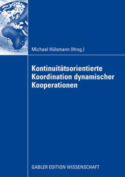 Kontinuitätsorientierte Koordination dynamischer Kooperationen von Hülsmann,  Michael