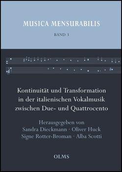 Kontinuität und Transformation in der italienischen Vokalmusik zwischen Due- und Quattrocento von Dieckmann,  Sandra, Huck,  Oliver, Rotter-Broman,  Signe, Scotti,  Alba