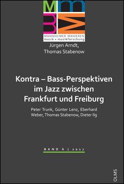 Kontra – Bass-Perspektiven im Jazz zwischen Frankfurt und Freiburg: Peter Trunk, Günter Lenz, Eberhard Weber, Thomas Stabenow, Dieter Ilg von Arndt,  Jürgen, Stabenow,  Thomas