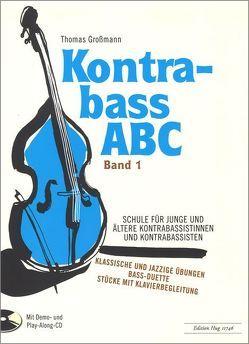 Kontrabass ABC – Band 1 von Grossmann,  Thomas