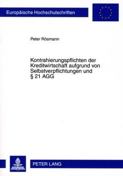 Kontrahierungspflichten der Kreditwirtschaft aufgrund von Selbstverpflichtungen und § 21 AGG von Rösmann,  Peter