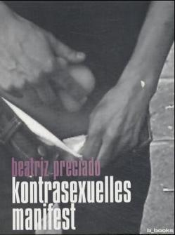 Kontrasexuelles Manifest von Bourcier,  Marie H, Diefenbach,  Katja, Geene,  Stephan, Herbst,  Tara, Preciado,  Beatriz