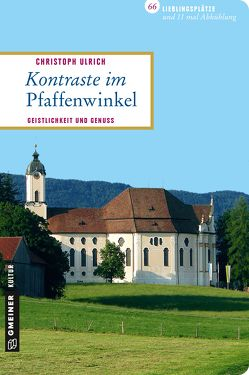 Kontraste im Pfaffenwinkel von Ulrich,  Christoph