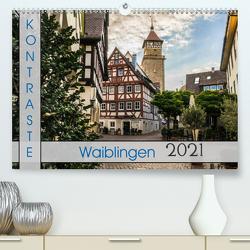 Kontraste Waiblingen (Premium, hochwertiger DIN A2 Wandkalender 2021, Kunstdruck in Hochglanz) von Eisele,  Horst