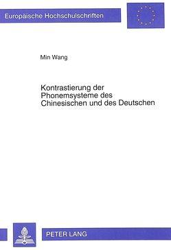 Kontrastierung der Phonemsysteme des Chinesischen und des Deutschen von Wang,  Min