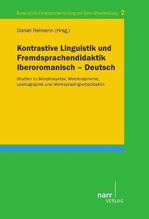 Kontrastive Linguistik und Fremdsprachendidaktik Iberoromanisch – Deutsch von Reimann,  Daniel
