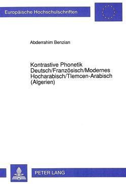 Kontrastive Phonetik- Deutsch/Französisch/Modernes Hocharabisch/Tlemcen-Arabisch (Algerien) von Benzian,  Abderrahim
