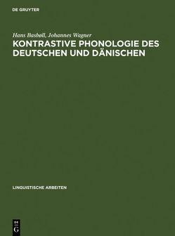 Kontrastive Phonologie des Deutschen und Dänischen von Basbøll,  Hans, Wagner,  Johannes