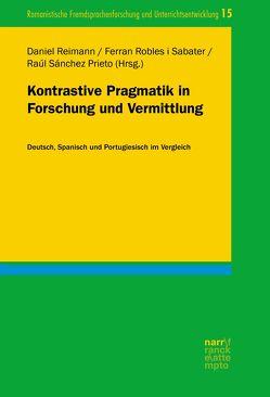 Kontrastive Pragmatik in Forschung und Vermittlung von Reimann,  Daniel, Robles i Sabater,  Ferran, Sánchez Prieto,  Raúl