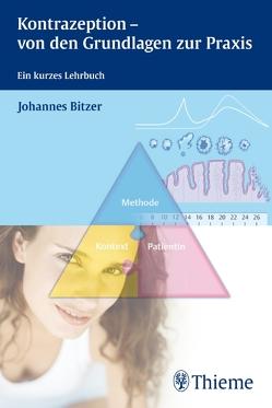 Kontrazeption – von den Grundlagen zur Praxis von Bitzer,  Johannes