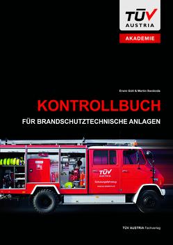 Kontrollbuch für brandschutztechnische Anlagen von Gütl,  Erwin, Swoboda,  Martin