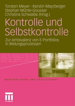 Kontrolle und Selbstkontrolle von Mayrberger,  Kerstin, Meyer,  Torsten, Münte-Goussar,  Stephan, Schwalbe,  Christina