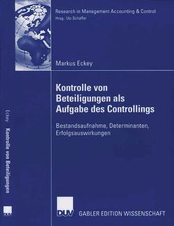 Kontrolle von Beteiligungen als Aufgabe des Controllings von Eckey,  Markus, Schäffer,  Prof. Dr. Utz