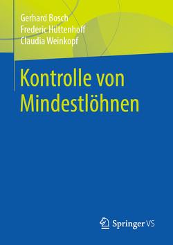 Kontrolle von Mindestlöhnen von Bosch,  Gerhard, Hüttenhoff,  Frederic, Weinkopf,  Claudia