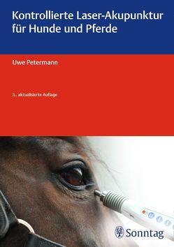 Kontrollierte Laser-Akupunktur für Hunde und Pferde von Petermann,  Uwe
