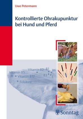 Kontrollierte Ohrakupunktur bei Hund und Pferd von Petermann,  Uwe