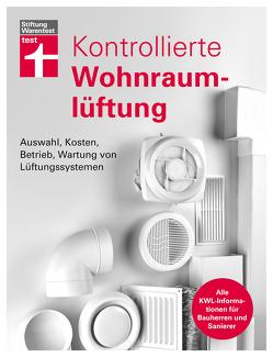 Kontrollierte Wohnraumlüftung von Müller,  Peter