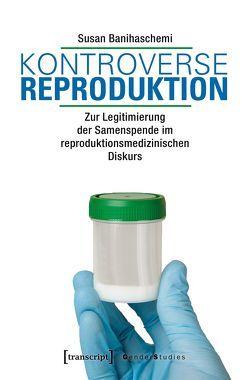 Kontroverse Reproduktion von Banihaschemi,  Susan