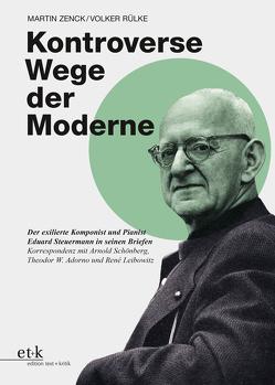 Kontroverse Wege der Moderne von Koch,  Gwendolin, Rülke,  Volker, Zenck,  Martin
