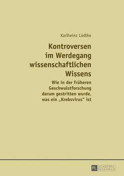 Kontroversen im Werdegang wissenschaftlichen Wissens von Lüdtke,  Karlheinz