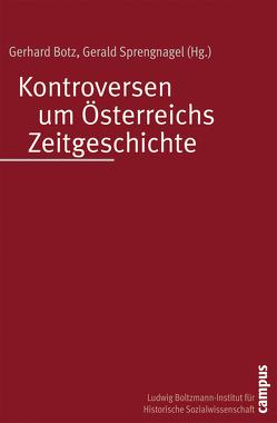 Kontroversen um Österreichs Zeitgeschichte von Botz,  Gerhard, Sprengnagel,  Gerald