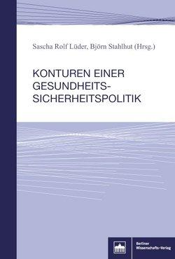 Konturen einer Gesundheitssicherheitspolitik von Lüder,  Sascha Rolf, Stahlhut,  Björn