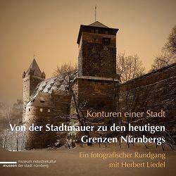 Konturen einer Stadt – Von der Stadtmauer zu den heutigen Grenzen Nürnbergs von Murko,  Matthias