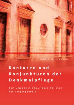 Konturen und Konjunkturen der Denkmalpflege von Scheurmann,  Ingrid
