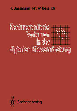 Konturorientierte Verfahren in der digitalen Bildverarbeitung von Bässmann,  Henning, Besslich,  Philipp W.