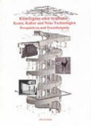 Konvergenz oder Symbiose – Kunst, Kultur und Neue Technologien von Keuchel,  Susanne, Wiesand,  Andreas J