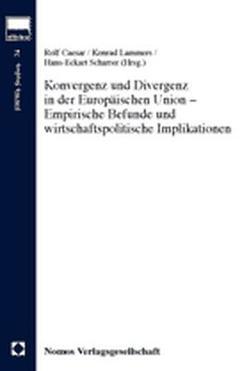 Konvergenz und Divergenz in der Europäischen Union – Empirische Befunde und wirtschaftspolitische Implikationen von Caesar,  Rolf, Lammers,  Konrad, Scharrer,  Hans-Eckart
