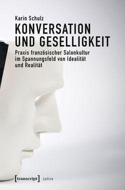 Konversation und Geselligkeit von Schulz,  Karin