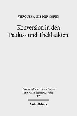 Konversion in den Paulus- und Theklaakten von Niederhofer,  Veronika